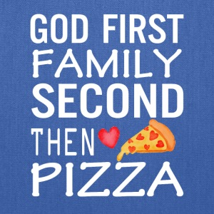 God First Family Second Then Pizza Love - Tote Bag