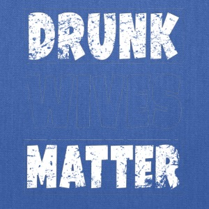 Drunk Wives Matter Shirt High Quality - Tote Bag