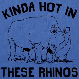 Kinda Hot In These Rhinos - Tote Bag