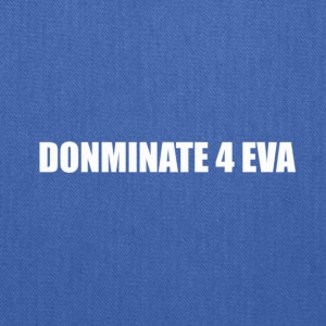 Dominate 4 Eva - Tote Bag