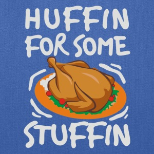 I Am Huffin For Some Stuffin Thanksgiving Meal - Tote Bag