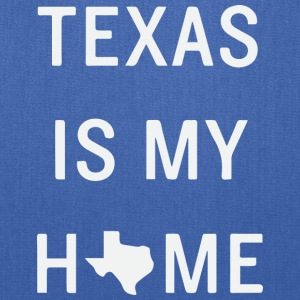 Texas is my home - Tote Bag