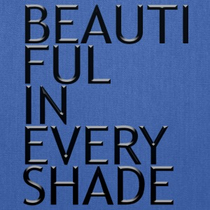 Beautiful in every shade - Tote Bag