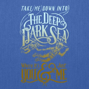 Take Me Down Into The Deep Dark Sea Tshirt - Tote Bag