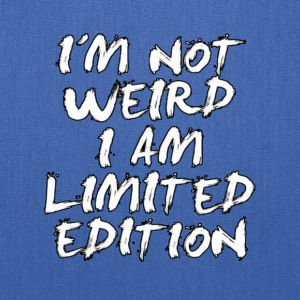 I Am Not Weird I Am Limited Edition - Tote Bag