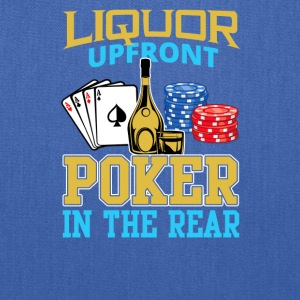 Liquor Upfront Poker in the Rear - Tote Bag