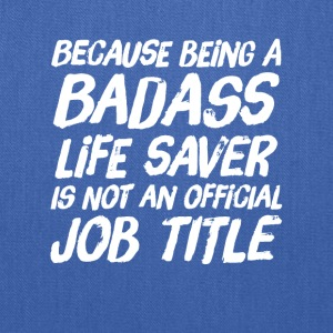 Because being a life saver is not an official job - Tote Bag