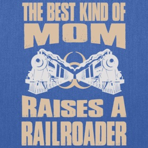 The Best Kind Of Mom Raises A Railroader - Tote Bag