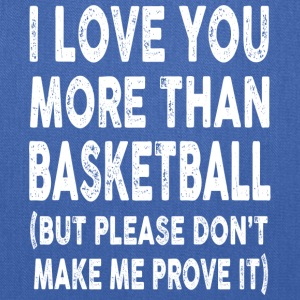 I love Basketball More Than You - Tote Bag