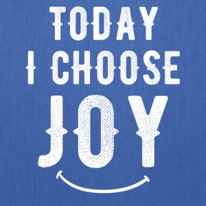 Today I choose Joy - Tote Bag