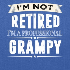 I m Not Retired I m A Professional GRAMPY - Tote Bag