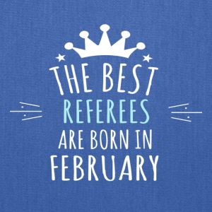 Best REFEREES are born in february - Tote Bag