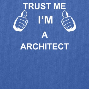 TRUST ME I M ARCHITECT - Tote Bag