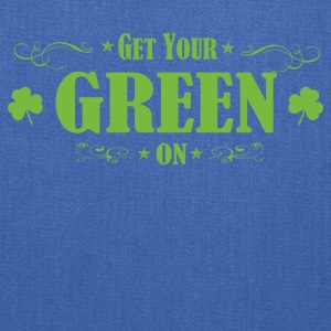 Get your green on St. patrick day - Tote Bag