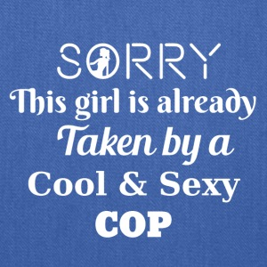 Sorry this girl is taken by a Cop - Tote Bag