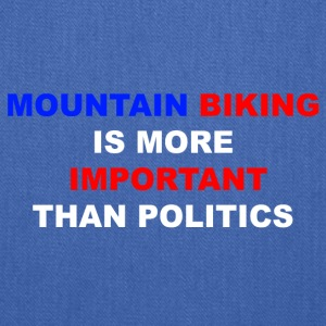 MTB is more important than politics flag - Tote Bag