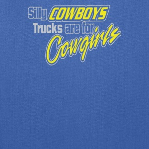 Silly Cowboys, Trucks are for Cowgirls - Tote Bag