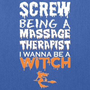 Screw Being Massage Therapist Wana Witch Halloween - Tote Bag