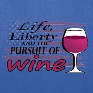 Life, Liberty and the pursuit of WINE - Tote Bag