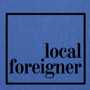 Local Foreigner - Tote Bag