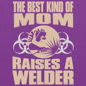 The Best Kind Of Mom Raises A Welder - Tote Bag