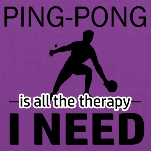 Ping Pong is my therapy - Tote Bag