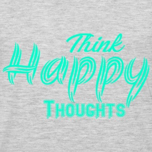 THINK HAPPY THOUGHTS - Men's Premium Long Sleeve T-Shirt