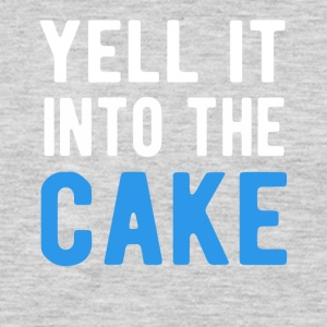 Yell It Into The Cake T-Shirt - Men's Premium Long Sleeve T-Shirt