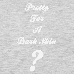 Pretty For A Dark Skin - Men's Premium Long Sleeve T-Shirt
