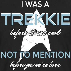 I was a Trekkie before it was cool! - Men's Premium Long Sleeve T-Shirt
