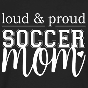 Soccer Mom - Loud & Proud - Men's Premium Long Sleeve T-Shirt