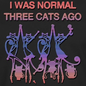 I Was Normal Three Cats Ago - Men's Premium Long Sleeve T-Shirt