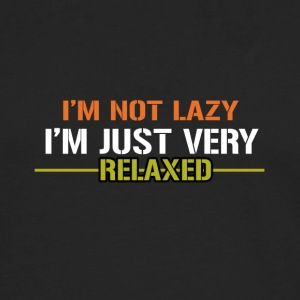 I'm Not Lazy I'm Just Very Relaxed - Men's Premium Long Sleeve T-Shirt