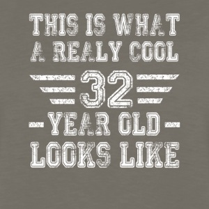 This is what a really cool 32 year old looks like - Men's Premium Long Sleeve T-Shirt