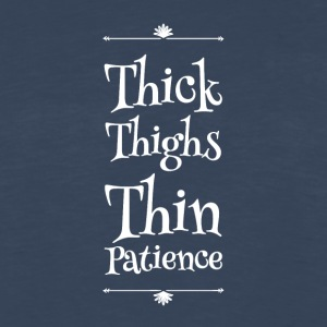 Thick thighs thin patience - Men's Premium Long Sleeve T-Shirt