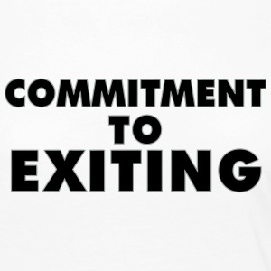 Commitment To Exiting - Women's Premium Long Sleeve T-Shirt
