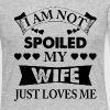 I Am Not Spoiled My Wife Just Loves Me - Women's Premium Long Sleeve T-Shirt