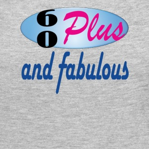 60 plus and fabulous - Women's Premium Long Sleeve T-Shirt