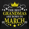 The Best Grandmas Are Born In March - Women's Premium Long Sleeve T-Shirt