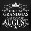 The Best Grandmas Are Born In August - Women's Premium Long Sleeve T-Shirt