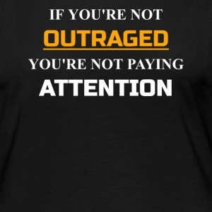 If you're not outraged you're not paying Attention - Women's Premium Long Sleeve T-Shirt