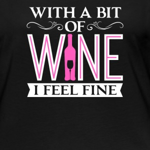 With a Bit of Wine I Feel Fine Red White Wine - Women's Premium Long Sleeve T-Shirt