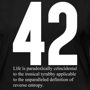 42 Life is paradoxically coincidental to the ironi - Women's Premium Long Sleeve T-Shirt