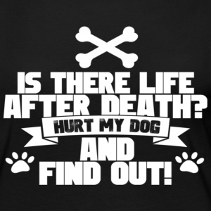 Hurt My Dog And Find Out - Women's Premium Long Sleeve T-Shirt