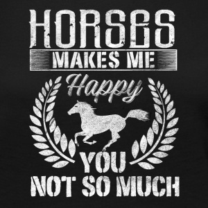 Horses makes me happy you not so much - Women's Premium Long Sleeve T-Shirt