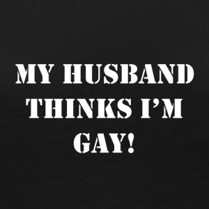 Husband Thinks I m Gay - Women's Premium Long Sleeve T-Shirt