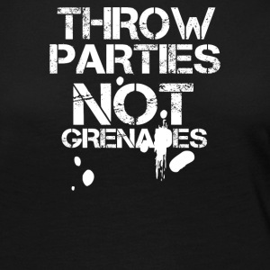 Throw Parties Not Grenades - Women's Premium Long Sleeve T-Shirt