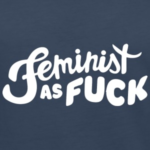 Feminist as Fuck - Women's Premium Long Sleeve T-Shirt