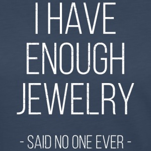 I have enough jewelry - said no one ever! - Women's Premium Long Sleeve T-Shirt