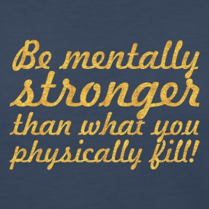 Be mentally stronger... Inspirational Quote - Women's Premium Long Sleeve T-Shirt